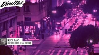Noise Cans - No War (ft. Jesse Royal)   Dim Mak Records