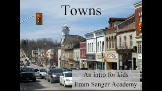Towns - an intro for kids - Sanger Academy