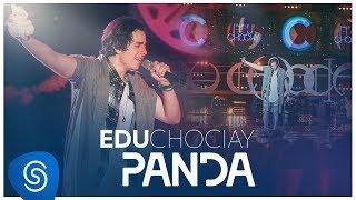 Edu Chociay - Panda (DVD Chociay) [Vídeo Oficial]