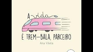 Trem Bala - Ana Vilela (CLIPE) (Emocionante)
