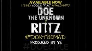 Doe The Unknown - Don't Be Mad (Feat. RITTZ)
