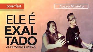 Ele é Exaltado (Cover) — Ozemir Elion e Nayara Monteiro