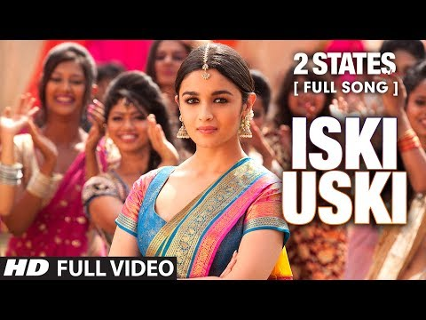Iski Uski FULL Video Song | 2 States | Arjun Kapoor, Alia Bhatt ...