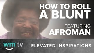 How To Roll A Blunt featuring Afroman