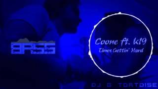 Coone ft. K19 - Times Gettin' Hard | TortoiseBassBoost