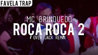 Mc Brinquedo - Roça Roça 2 (Over Jack Remix)