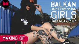 BALKAN HARDCORE/PUNK GIRLS CALENDAR 2017 / Making Of