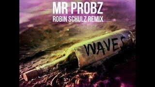 Mr Probz - Waves [Robin Schulz Remix]