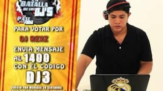 La Batalla De Los Dj's - DJ3 - DJ REXZ