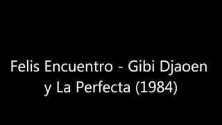 Felis Encuentro - Gibi Djaoen (1984)