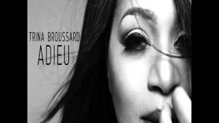 Trina Broussard     Adieu