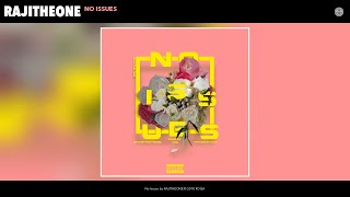 RAJITHEONE - No Issues (Audio)