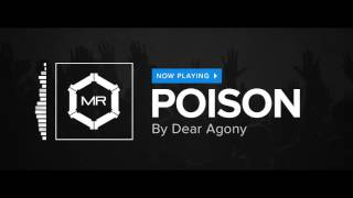 Dear Agony - Poison [HD]