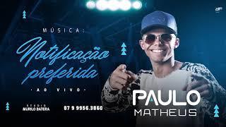Paulo Matheus - Notificação Preferida completa