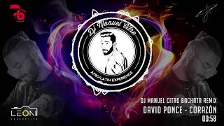 David Ponce - Corazón (Dj Manuel Citro Bachata Remix)