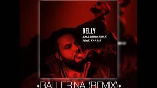 Kaaris ft belly  ballerina remix