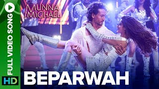 Beparwah   Full Video Song |Tiger Shroff, Nidhhi Agerwal & Nawazuddin Siddiqui