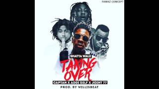 Shatta  Wale x Captan x Addi Self x Joint 77 - Taking Over ( Audio Slide )