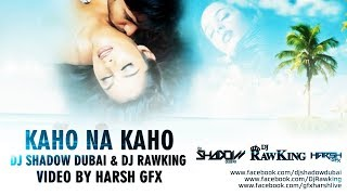 Murder | Kaho Na Kaho | DJ Shadow Dubai & DJ RawKing | Remix | Emraan Hashmi