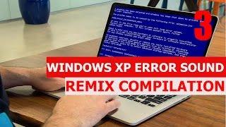 Windows XP Error - REMIX COMPILATION 3