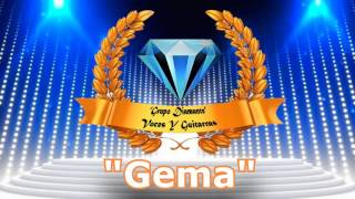 "Grupo Diamante ""Gema"""