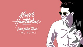 Mayer Hawthorne - Love Like That (Tux ReFux) // Man About Town
