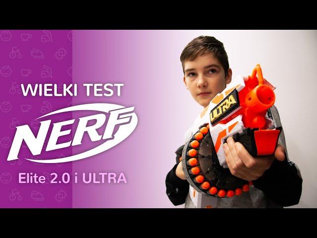WIELKI TEST NERF Elite 2.0 i ULTRA