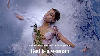 Ariana Grande - God is a woman (Extended Version)