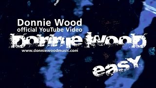 Donnie Wood Official YouTube Video - Easy