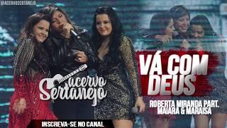 Vá com Deus - Roberta Miranda part. Maiara e Maraisa | Lançamento 2017