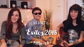 ÉXITOS DEL 2015 | Acoustic Mash Up