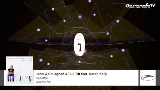 John O'Callaghan & Full Tilt feat. Karen Kelly - Breathe (Original Mix) (A State Of Trance 2013)