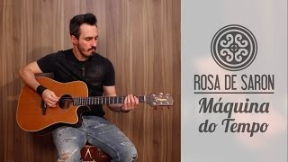Máquina do Tempo - Rosa de Saron (cover)