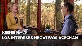 Keiser Report en Español: Los intereses negativos acechan (E1357)