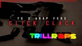 YG - Click Clack feat. A$AP Ferg