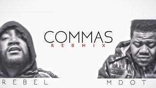DBOY THE REBEL- COMMAS REBMIX  FEAT. MDOT