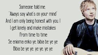 Bibia Be Ye Ye - Ed Sheeran (Lyrics)