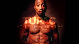 2PAC - Holler If Ya hear Me (BENITOLOCO REMIX)