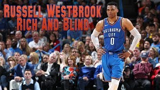 """Russell Westbrook - """"Rich and Blind"""""""