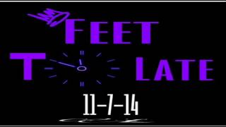 Feet- Too Late