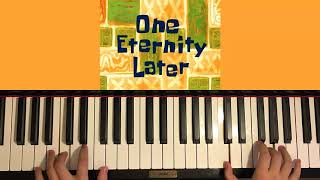 One Eternity Later... played on the piano