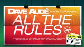 All The Rules - Dave Audé feat. Ben Thornewill (of Jukebox the Ghost)