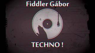 Fiddler Gábor - (Techno) #1