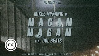 Mikee Mykanic - Magam Magam (CC Lyric) [Video/2015] ft. DolBeats