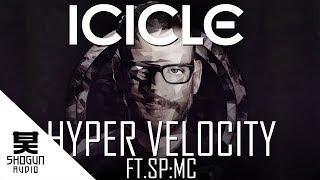Icicle & Proxima - Hyper Velocity ft. SP:MC
