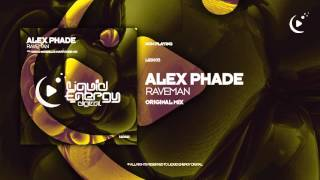 Alex Phade - Rave Man (Original Mix) [Liquid Energy Digital]