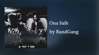 Ona Safe - BandGang