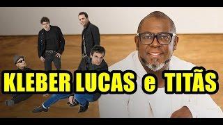 KLEBER LUCAS CANTA MÚSICA DO TITÃS EM CULTO