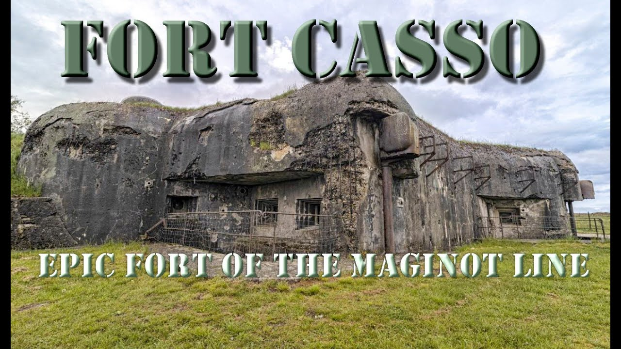 Fort Casso, The Most Epic Fort Of The Maginot Line