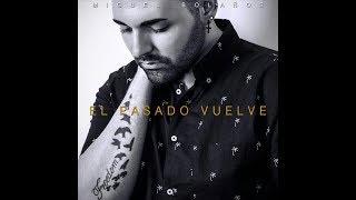 Miguel Bolaños - El Pasado Vuelve